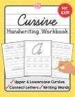 Cursive Handwriting Workbook for Kids: A Beginning Cursive Writing Practice Book for Kids Beginners Cover Image