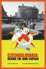 Czechoslovakia: Behind the Iron Curtain Cover Image