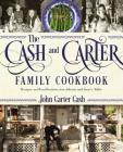 The Cash and Carter Family Cookbook: Recipes and Recollections from Johnny and June's Table Cover Image