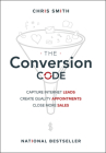 The Conversion Code: Capture Internet Leads, Create Quality Appointments, Close More Sales Cover Image