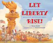 Let Liberty Rise!: How America's Schoolchildren Helped Save the Statue of Liberty Cover Image