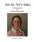 Art for Art's Sake. The Art and Life of Florence McNeil Hardy Cover Image