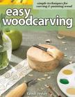 Easy Woodcarving: Simple Techniques for Carving & Painting Wood Cover Image