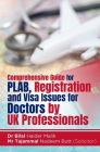Comprehensive Guide for PLAB, Registration and Visa Issues for Doctors by UK Professionals. By Dr Bilal Haider Malik & Tajammal Nadeem Butt Cover Image