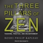 The Three Pillars of Zen Lib/E: Teaching, Practice, and Enlightenment Cover Image