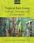Tropical Rain Forest Ecology, Diversity, and Conservation Cover Image