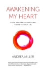 Awakening My Heart: Essays, Articles and Interviews on the Buddhist Life Cover Image