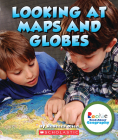 Looking at Maps and Globes (Rookie Read-About Geography: Map Skills) Cover Image