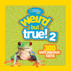 Weird But True! 2: 300 Outrageous Facts Cover Image