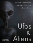 Ufos and Aliens: The Scientific Evidences Behind the Biggest Cover-Up in Human History; Ufo Abduction, Roswell Incident Report, Dossier Cover Image