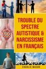 Trouble du spectre Autistique & Narcissisme En français Cover Image