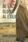 De La Gloria Al Exilio: En honor al Espíritu Santo, a mi amado Dios y salvador Jesucristo Cover Image