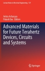 Advanced Materials for Future Terahertz Devices, Circuits and Systems (Lecture Notes in Electrical Engineering #727) Cover Image