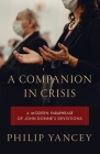 A Companion in Crisis: A Modern Paraphrase of John Donne's Devotions Cover Image
