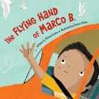 The Flying Hand of Marco B. Cover Image
