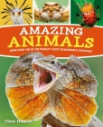 Amazing Animals: More Than 100 of the World's Most Remarkable Creatures Cover Image