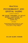 Practical Psychomancy And Crystal Gazing: A Course Of Lessons On The Psychic Phenomena Of Distant Sensing, Clairvoyance, Psychometry, Crystal Gazing E Cover Image