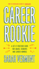 Career Rookie: A Get-It-Together Guide for Grads, Students and Career Newbies Cover Image