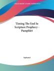 Timing The End In Scripture Prophecy - Pamphlet Cover Image