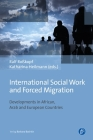 International Social Work and Forced Migration: Developments in African, Arab and European Countries Cover Image