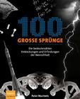 100 Grosse Sprunge: Die Bedeutendsten Entdeckungen Und Erfindungen Der Menschheit Cover Image
