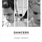 Dancers: Behind the Scenes with the Royal Ballet: Behind the Scenes with the Royal Ballet Cover Image