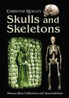 Skulls and Skeletons: Human Bone Collections and Accumulations Cover Image