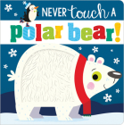 Never Touch a Polar Bear! Cover Image