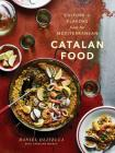 Catalan Food: Culture and Flavors from the Mediterranean Cover Image