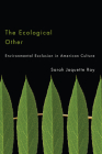 The Ecological Other: Environmental Exclusion in American Culture Cover Image