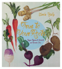 True to Your Roots: Vegan Recipes to Comfort and Nourish You Cover Image