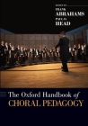The Oxford Handbook of Choral Pedagogy Cover Image
