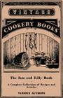 The Jam and Jelly Book - A Complete Collection of Recipes and Articles Cover Image