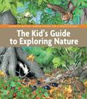 The Kid's Guide to Exploring Nature (BBG Guides for a Greener Planet) Cover Image