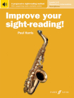 Improve Your Sight-Reading! Saxophone, Levels 1-5 (Elementary-Intermediate): A Progressive Sight-Reading Method, Book & Online Audio Cover Image