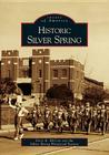 Historic Silver Spring (Images of America (Arcadia Publishing)) Cover Image
