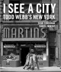 I See a City: Todd Webb's New York Cover Image