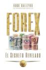 FOREX El Secreto Revelado: Todo lo que usted necesita SABER para tener ÉXITO como Trader e Inversionista. Cover Image