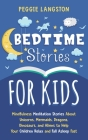 Bedtime Stories for Kids: Mindfulness Meditation Stories About Unicorns, Mermaids, Dragons, Dinosaurs, and Aliens to Help Your Children Relax an Cover Image