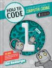 How to Code: A Step-By-Step Guide to Computer Coding (How to Code: A Step by Step Guide to Computer Coding) Cover Image