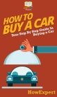 How To Buy a Car: Your Step By Step Guide In Buying a Car Cover Image