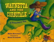 Waynetta and the Cornstalk: A Texas Fairy Tale Cover Image