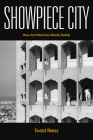 Showpiece City: How Architecture Made Dubai (Stanford Studies in Middle Eastern and Islamic Societies and) Cover Image