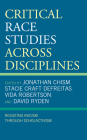 Critical Race Studies Across Disciplines: Resisting Racism through Scholactivism Cover Image