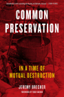 Common Preservation: In a Time of Mutual Destruction Cover Image