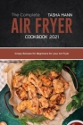 The Complete Air Fryer cookbook 2021: Crispy Recipes for Beginners for your Air Fryer Cover Image