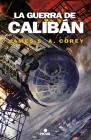 La guerra de Calibán / Caliban's War (The Expanse #2) Cover Image
