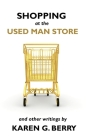 Shopping at the Used Man Store: and Other Writings Cover Image