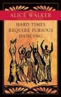Hard Times Require Furious Dancing: New Poems Cover Image