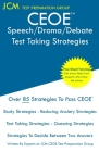 CEOE Speech/Drama/Debate - Test Taking Strategies: CEOE 116 - Free Online Tutoring - New 2020 Edition - The latest strategies to pass your exam. Cover Image